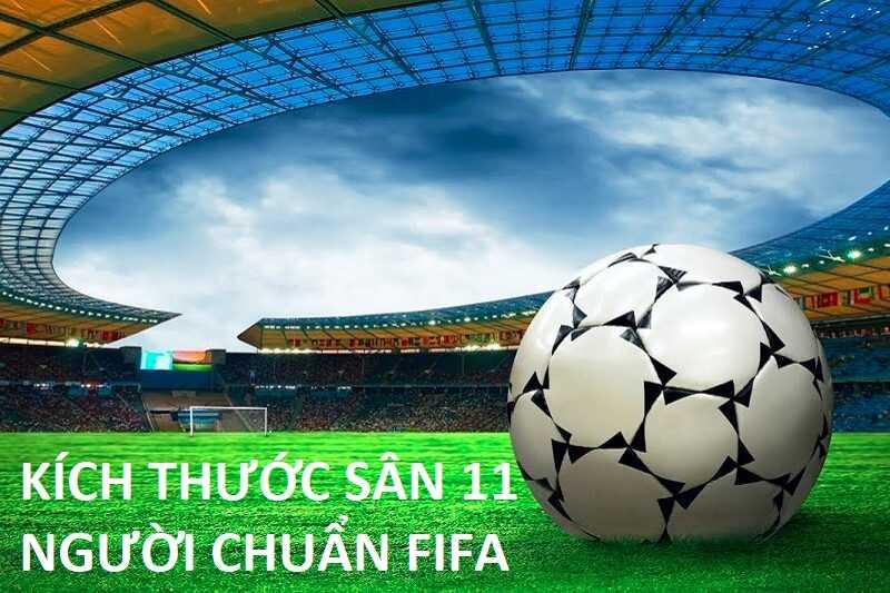 Diện tích sân bóng đá 11 người chuẩn FIFA 2020